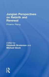 Jungian Perspectives on Rebirth and Renewal