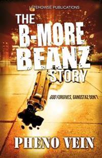The B-More Beanz Story: God Forgives, Gangstaz Dont