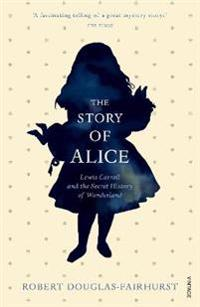 Story of alice - lewis carroll and the secret history of wonderland