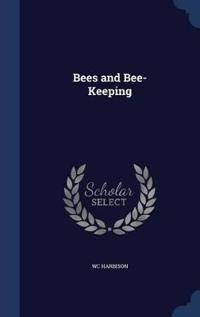 Bees and Bee-Keeping