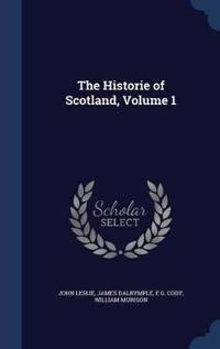 The Historie of Scotland, Volume 1