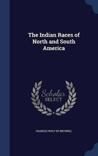 The Indian Races of North and South America