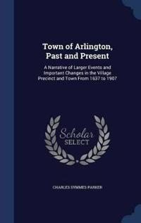 Town of Arlington, Past and Present