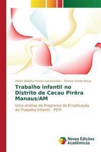 Trabalho Infantil No Distrito de Cacau Pirera Manaus/Am