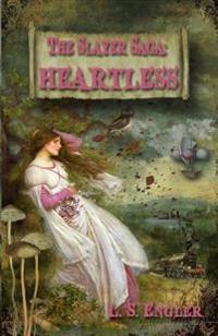 The Slayer Saga: Heartless: Book II