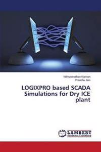 Logixpro Based Scada Simulations for Dry Ice Plant