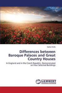 Differences Between Baroque Palaces and Great Country Houses