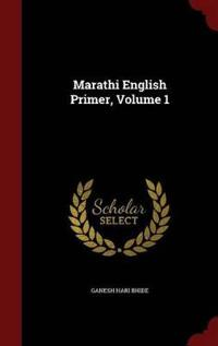 Marathi English Primer; Volume 1
