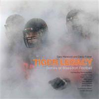 Tiger Legacy: Stories of Massillon Football