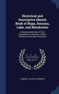 Historical and Descriptive Sketch Book of Napa, Sonoma, Lake, and Mendocino