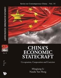 China's Economic Statecraft: Co-Optation, Cooperation and Coercion