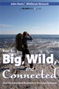 Big, Wild, and Connected