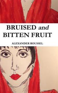Bruised and Bitten Fruit