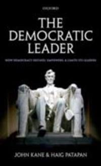Democratic Leader: How Democracy Defines, Empowers and Limits its Leaders