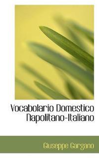 Vocabolario Domestico Napolitano-italiano