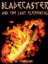 Bladecaster and the Last Elemental