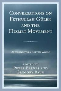Conversations on Fethullah Gülen and the Hizmet Movement