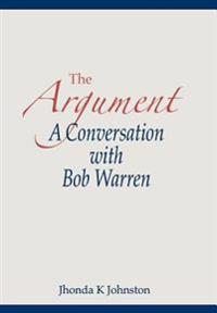 The Argument--A Conversation with Bob Warren