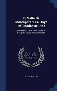 El Valle de Marcapata y La Hoya del Madre de Dios