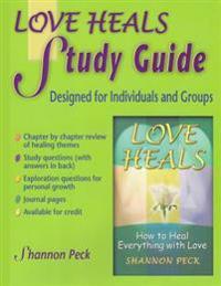 Love Heals Study Guide: A Companion Study Guide to Love Heals
