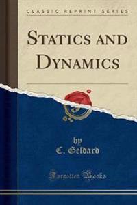 Statics and Dynamics (Classic Reprint)