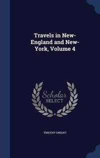 Travels in New-England and New-York; Volume 4