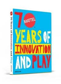 Mattel 70 Years: Of Innovation and Play