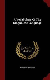 A Vocabulary of the Singhalese Language