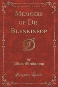 Memoirs of Dr. Blenkinsop, Vol. 2 of 2 (Classic Reprint)