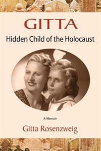 Gitta: Hidden Child of the Holocaust