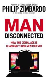 Man disconnected - how the digital age is changing young men forever
