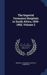 The Imperial Yeomanry Hospitals in South Africa, 1900-1902; Volume 2