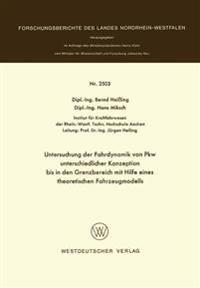 Untersuchung Der Fahrdynamik Von Pkw Unterschiedlicher Konzeption Bis in Den Grenzbereich Mit Hilfe Eines Theoretischen Fahrzeugmodells
