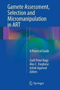 Gamete Assessment, Selection and Micromanipulation in Art: A Practical Guide