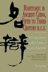 Rhetoric in Ancient China, Fifth to Third Century B.C.E