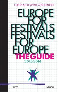 Europe for Festivals - Festivals for Europe: The Guide 2015-2016