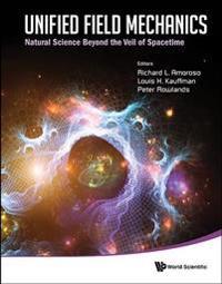 Unified Field Mechanics