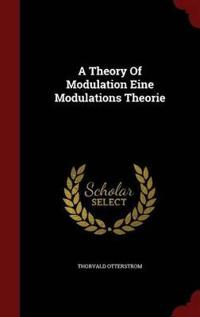 A Theory of Modulation Eine Modulations Theorie
