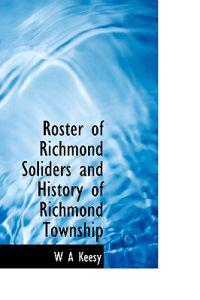 Roster of Richmond Soliders and History of Richmond Township