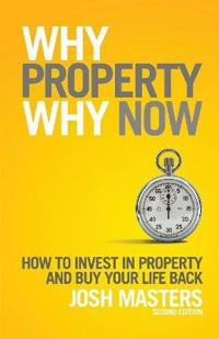Why Property Why Now