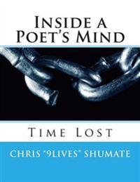 "Inside a Poet's Mind: A Poetry Collection by Chris ""9lives"" Shumate"