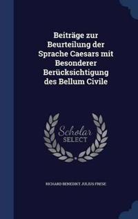 Beitrage Zur Beurteilung Der Sprache Caesars Mit Besonderer Berucksichtigung Des Bellum Civile