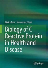 Biology of C Reactive Protein in Health and Disease