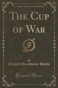 The Cup of War (Classic Reprint)