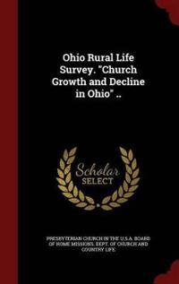 Ohio Rural Life Survey. Church Growth and Decline in Ohio ..