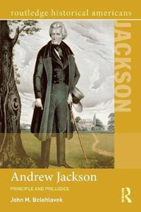 Andrew Jackson: Principle and Prejudice