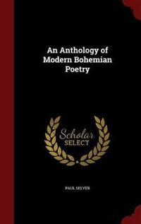 An Anthology of Modern Bohemian Poetry