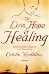 Of Loss, Hope and Healing
