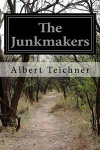 The Junkmakers
