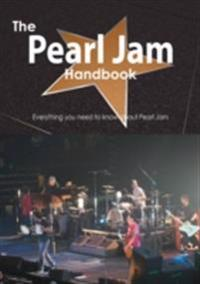 Pearl Jam Handbook - Everything you need to know about Pearl Jam